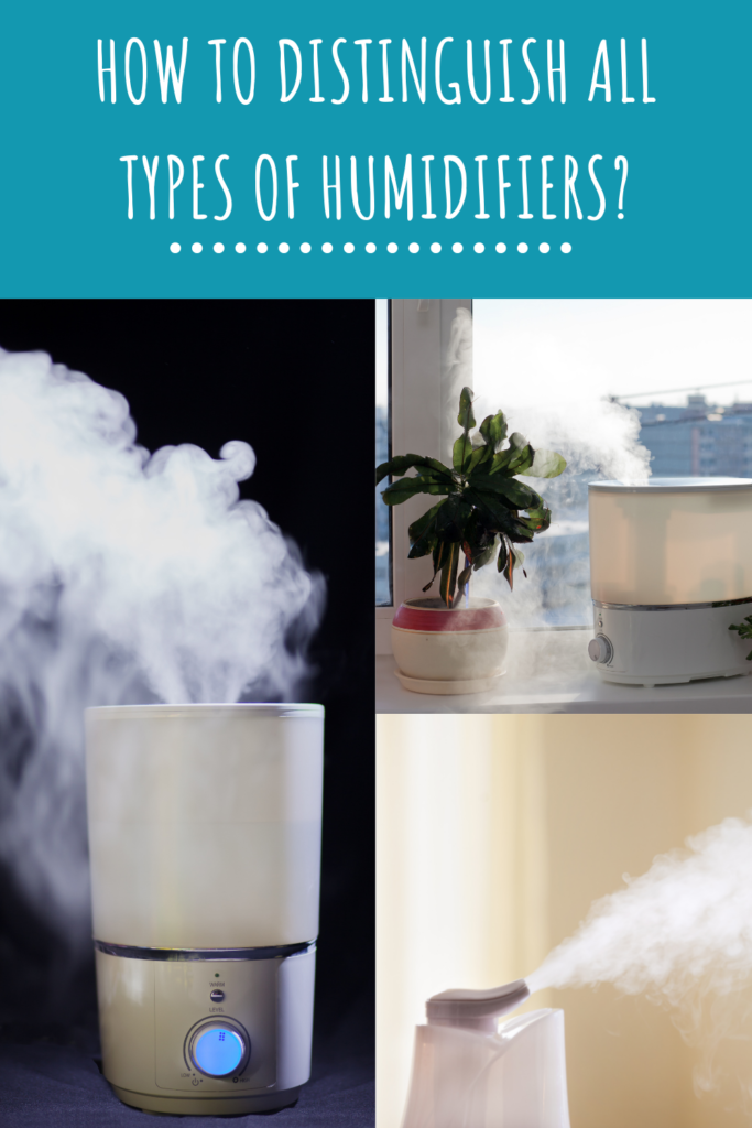 How to Distinguish All Types Of Humidifiers?