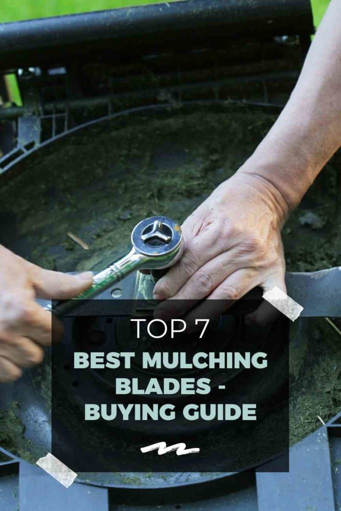 Top 7 Best Mulching Blades - Buying Guide