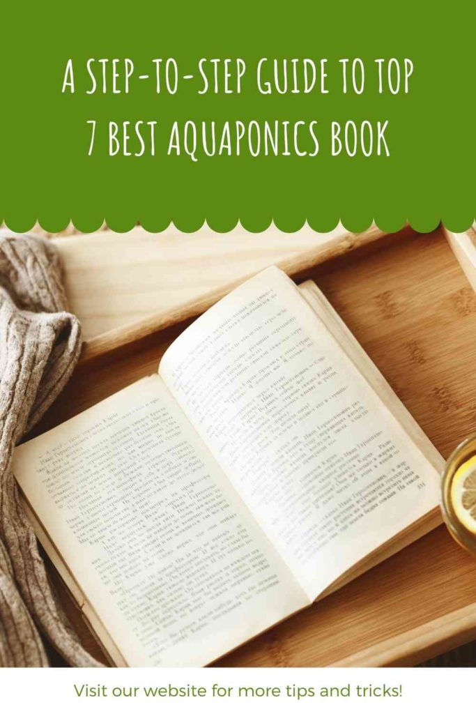 A Step-to-step Guide To Top 7 Best Aquaponics Book In 2021