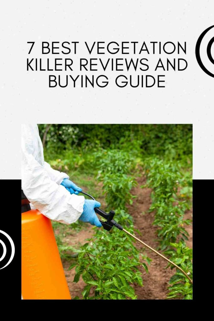 7 Best Vegetation Killer Reviews And Buying Guide
